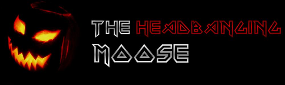 THE HEADBANGING MOOSE
