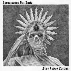 IVR037_INCONCESSUS_LUX_LUCIS_Crux_Lupus_Corona_front_cover_1500px