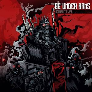 be under arms_doomed to life