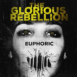 Glorious rebellion euphoric