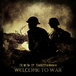CIRCLE OF INDIFFERENCE - Welcome to War cover art
